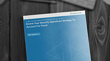 Is Your Security Ops Strategy Ready for the Cloud?